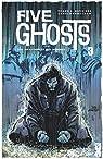 Five Ghosts, tome 3 : Des monstres et des hommes par Barbiere