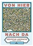Von hier nach da: Meditative Labyrinthe - Sean C. Jackson