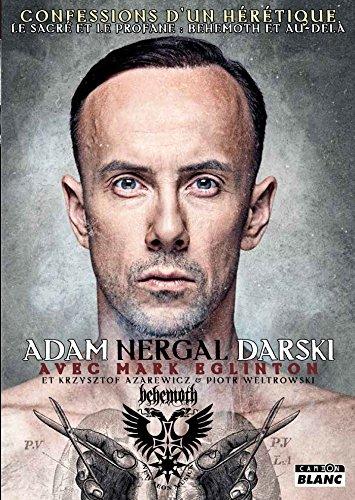 Adam Nergal Darski Confessions d'un hrtique