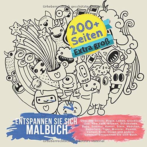 Preisvergleich Produktbild Entspannen Sie sich Malbuch. Über 200 Seiten: Magie,  Leben,  Glücklich,  Zoo,  New York,  Blumen,  Schokolade,  Baby,  Sommer,  Kawaii,  Stern,  Mädchen,  ... andere. Gekritzel Entspannen Sie sich Buch.