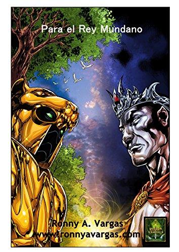 Para el Rey Mundano  por Ronny A.  Vargas