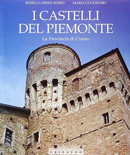 I castelli del Piemonte. La provincia di Cuneo