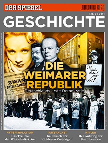 SPIEGEL GESCHICHTE 5/2014: Die Weimarer Republik
