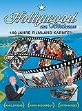 Hollywood am Wörthersee: 100 Jahre Filmland Kärnten - Otto Retzer