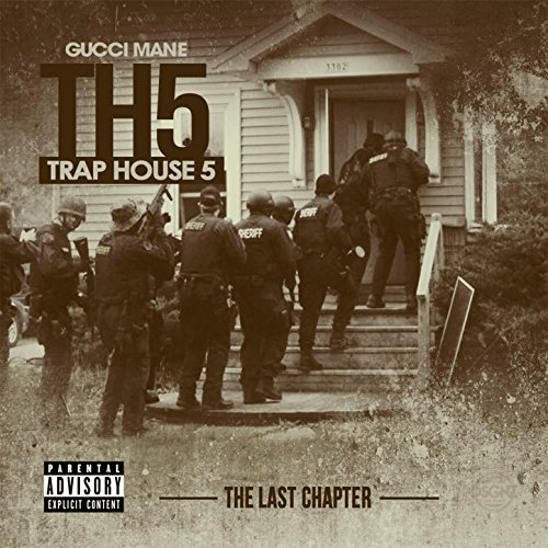Trap House 5: The Last Chapter [Explicit] (Gucci Mane Trap House)