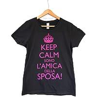 Gigio Store Maglietta Keep Calm Sono l'amica della Sposa t-Shirt Addio al Nubilato Amiche Matrimonio Futura Sposa 100…