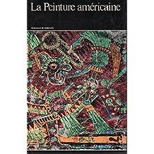 Histoire generale de la peinture n° 27 : la peinture americaine