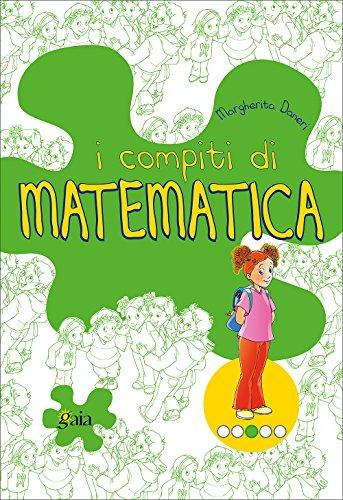 I compiti di matematica. Per scoprire. Per la 3ª classe elementare