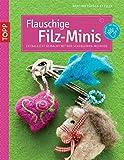 Flauschige Filz-Minis: Extraleicht gemacht mit der Schablonen-Methode (kreativ.kompakt.)