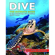 Dive: The Ultimate Guide to the World's Top Dive Locations by Monty Halls (2008-10-10)