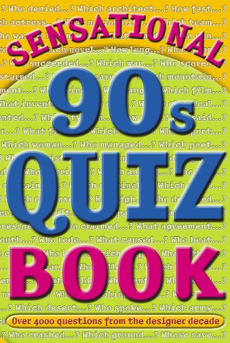 Sensational 90s Quiz Book (Sensational Quiz Books 4)