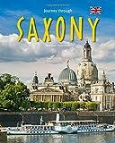 Journey through Saxony - Reise durch Sachsen: Ein Bildband mit über 200 Bildern auf 140 Seiten - STÜRTZ Verlag