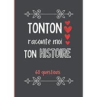 Tonton raconte moi ton histoire: Journal de mémoire à compléter par votre oncle - 60 questions - Connaitre son histoire…