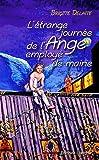 Telecharger Livres L etrange journee de l ange employe de mairie (PDF,EPUB,MOBI) gratuits en Francaise
