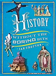 History without the Boring Bits: A Curious Chronology of the World (English Edition)