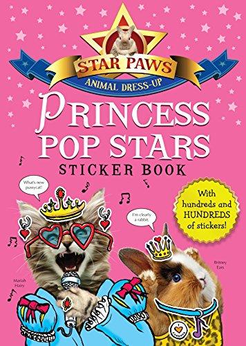 Princess Pop Stars Sticker Book: Star Paws: An animal dress-up sticker book