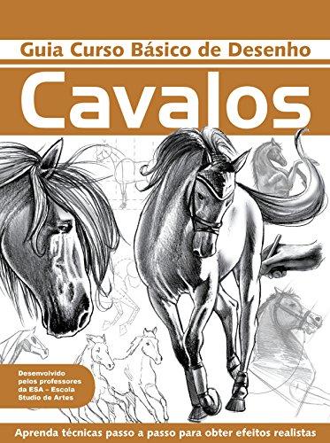 Guia Curso Básico de Desenho - Cavalos (Portuguese Edition)
