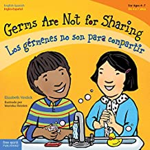 Germs Are Not for Sharing / Los gérmenes no son para compartir (Best Behavior) (English Edition)