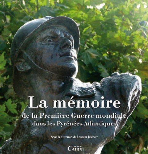 La mmoire de la Premire Guerre mondiale dans les Pyrnes-Atlantiques