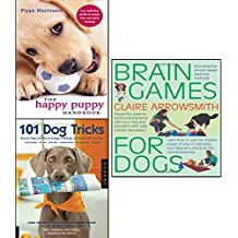 happy puppy handbook, brain games for dogs and 101 dog tricks 3 books collection set - your definitive guide to puppy care and early training, fun ways to build a strong bond with your dog and provide it with vital mental stimulation, step by step activities to engage, challenge, and bond with your dog