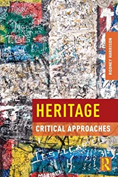 Heritage: Critical Approaches by [Harrison, Rodney]
