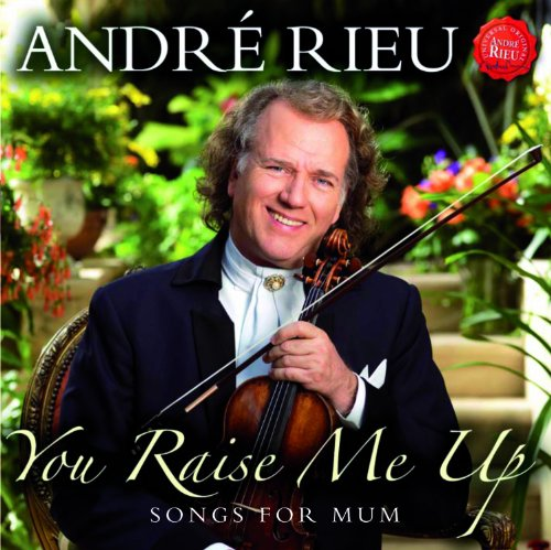 You Raise Me Up - Songs for Mum Andr� Rieu