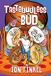 Tastebudless Bud: Epic Tales from Doughnesia and How I Won the Food Fight of the Century (English Edition)