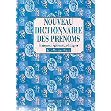 Nouveau dictionnaire des prénoms français, régionaux, étrangers