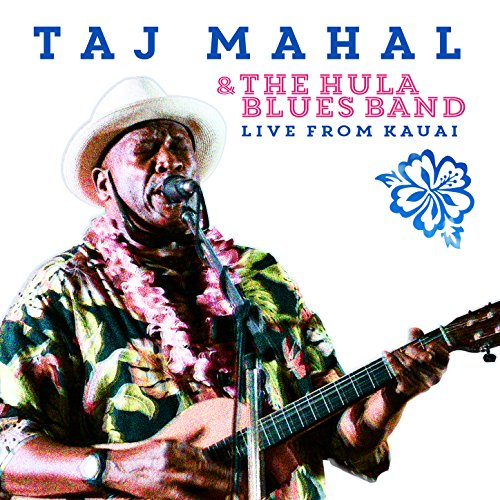 Taj Mahal & the Hula Blues Band: Live from Kauai (Band Hula)