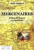 Mercenaires : Soldats de fortune et d'infortune
