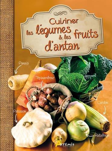 Cuisiner les légumes et les fruits d'antan par Artémis