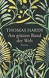 Am grünen Rand der Welt: Roman - Thomas Hardy