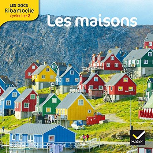 Les docs Ribambelle cycle 2 éd. 2013 - Les maisons