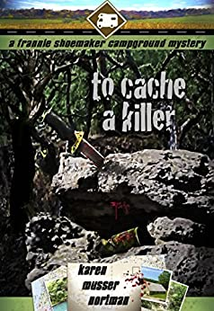 To Cache a Killer (The Frannie Shoemaker Campground Mysteries Book 5) (English Edition) par [Nortman, Karen]