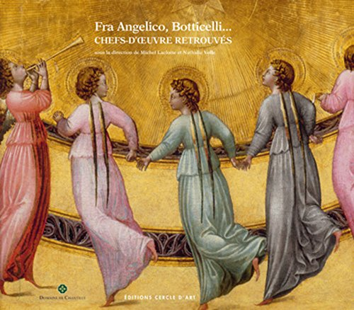 Fra Angelico, Botticelli... Chefs-d'oeuvre retrouvs