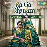 #5: Ra Ga Dhanam - Ranjani & Gayatri