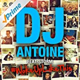 Woke up Like This (DJ Antoine Vs Mad Mark 2K15 Radio Edit)