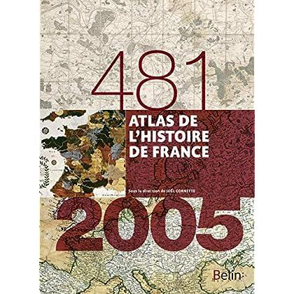 Atlas de l'histoire de France: 481-2005 - Format compact