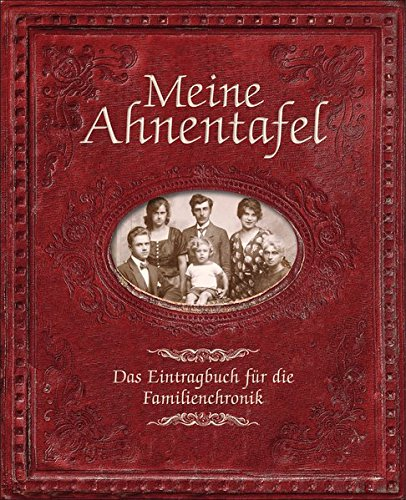 Meine Ahnentafel: Das Eintragbuch für die Familienchronik. Mit gestanztem ovalen Rahmen im Buchdeckel. Zum Einlegen des eigenen Familienfotos. Ovale Platz