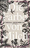 Die Farbe von Milch: Roman von Nell Leyshon