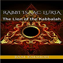 Rabbi Isaac Luria: The Lion of the Kabbalah: Jewish Mystics, Book 1