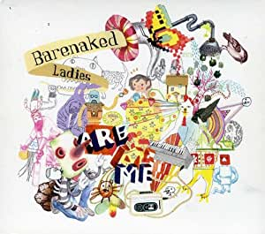 Barenaked Ladies Are Me [Import anglais]