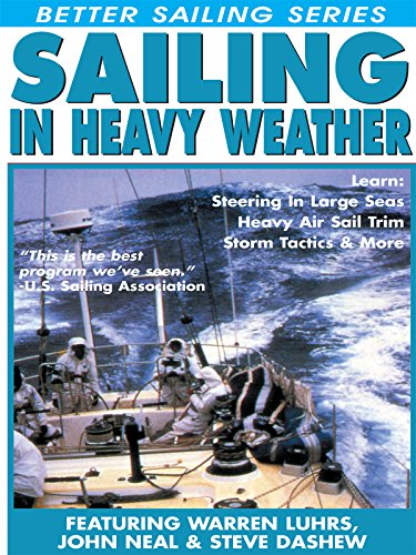 Sailing In Heavy Weather - Featuring Warren Luhrs, Steve Dashew & John Neal [OV] (Weather Personal Cover)