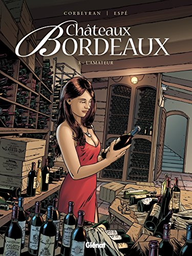 Châteaux Bordeaux - Tome 03: L'Amateur