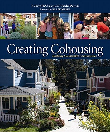 Creating Cohousing: Building Sustainable Communities por Kathryn McCamant