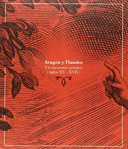 Aragón y Flandes : un encuentro artístico, siglos XV-XVII por Carmen Lacarra Ducay, Juan Carlos Lozano López