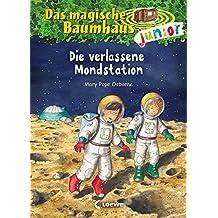 Das magische Baumhaus junior - Die verlassene Mondstation: Band 8
