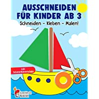Ausschneiden für Kinder ab 3: Das große Ausschneidebuch - Schneiden, Kleben, Malen! - Schneiden lernen mit dem…
