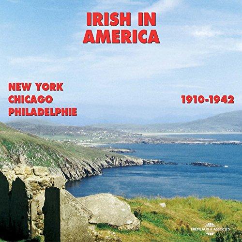 Irish In America 1910-1942: Ne...
