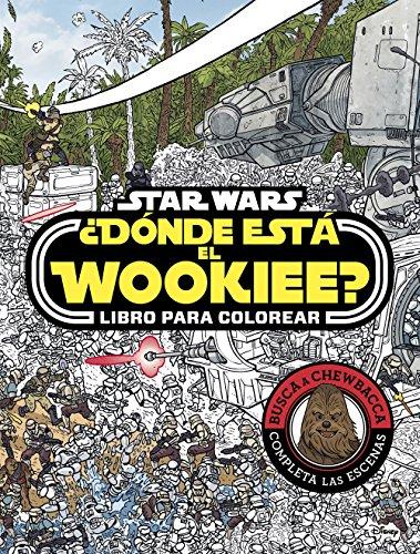 Star Wars. ¿Dónde está el Wookiee? Libro para colorear por Star Wars